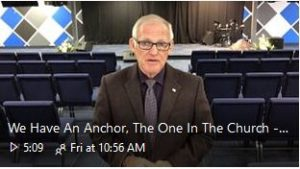 We Have An Anchor - The One In The Church - Rev. Bill Annis